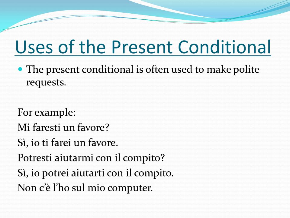 Uses of the Present Conditional