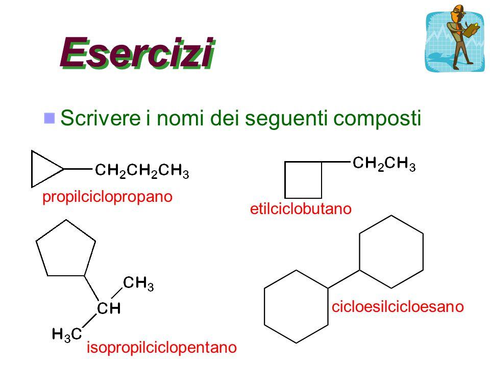 Esercizi Scrivere i nomi dei seguenti composti propilciclopropano