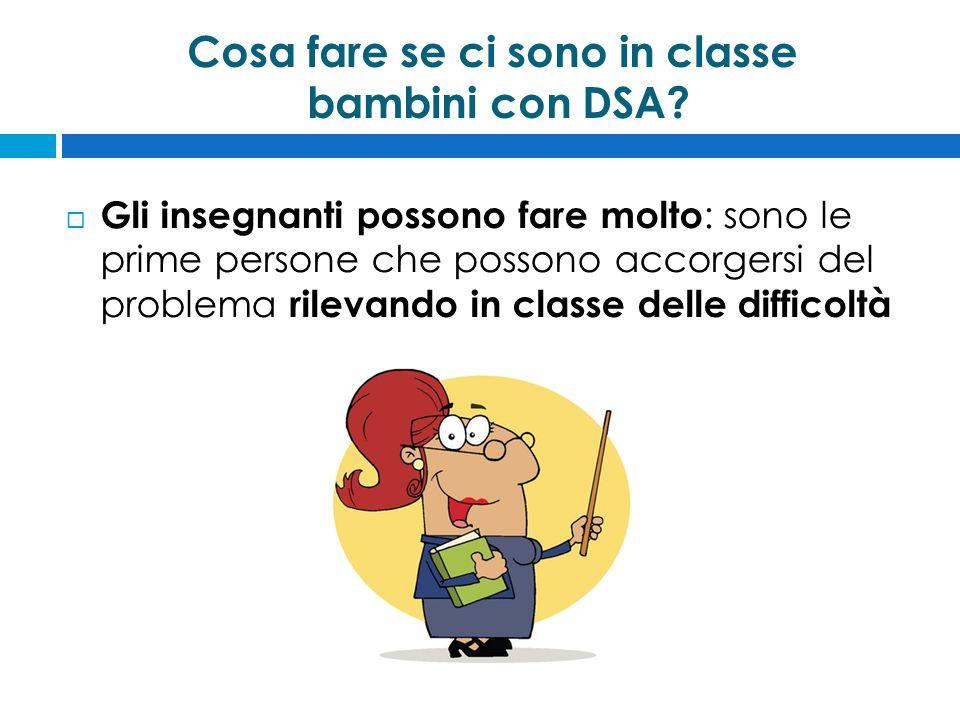 Cosa fare se ci sono in classe bambini con DSA