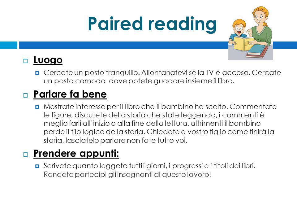 Paired reading Luogo Parlare fa bene Prendere appunti: