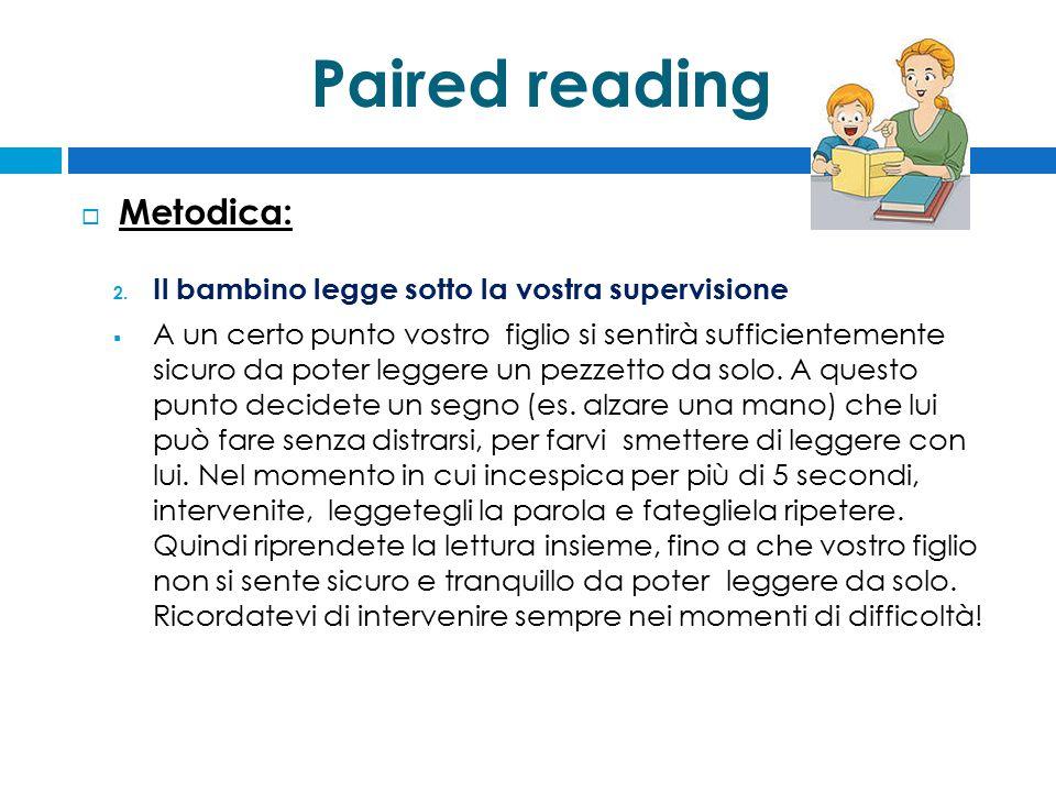 Paired reading Metodica: Il bambino legge sotto la vostra supervisione