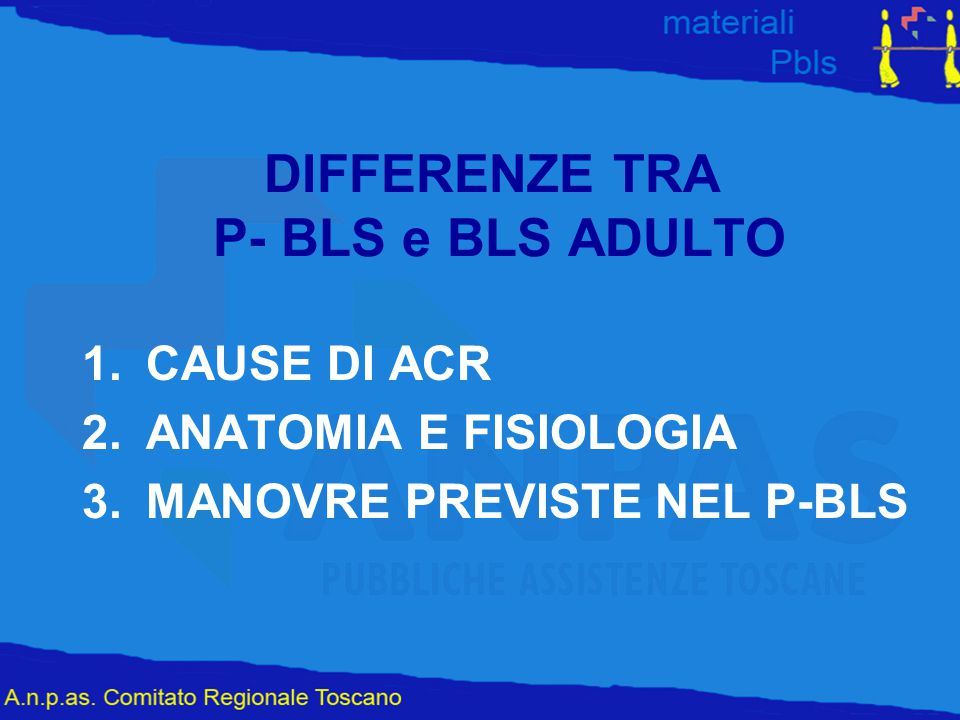 DIFFERENZE TRA P- BLS e BLS ADULTO