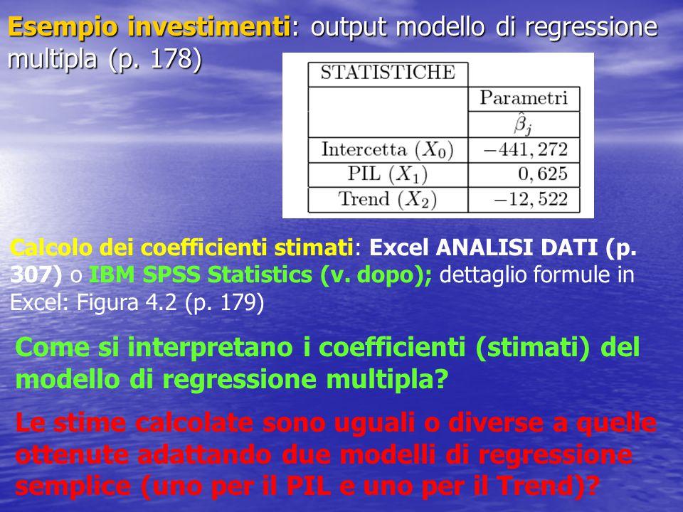 Esempio investimenti: output modello di regressione multipla (p. 178)