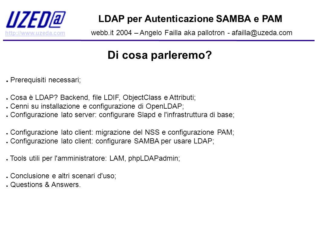 Di cosa parleremo LDAP per Autenticazione SAMBA e PAM