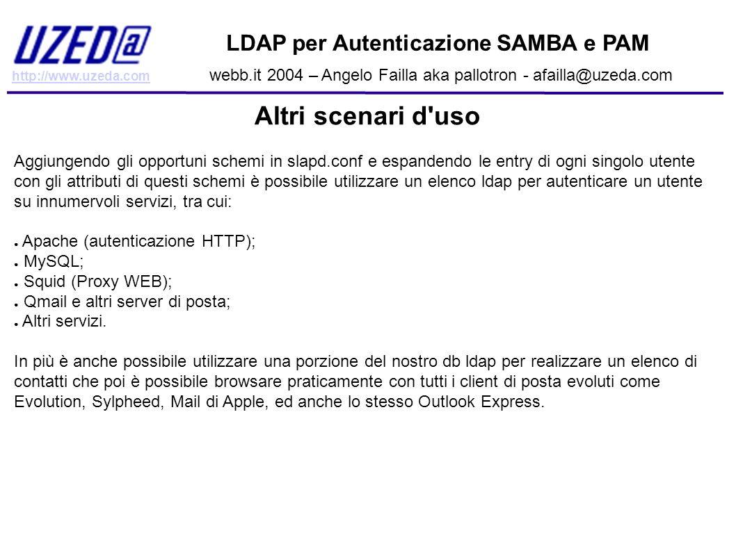 Altri scenari d uso LDAP per Autenticazione SAMBA e PAM