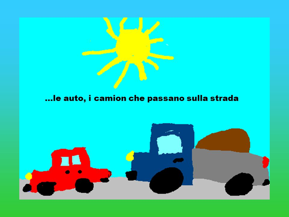 …le auto, i camion che passano sulla strada