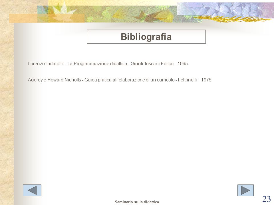 Bibliografia Lorenzo Tartarotti - La Programmazione didattica - Giunti Toscani Editori - 1995.