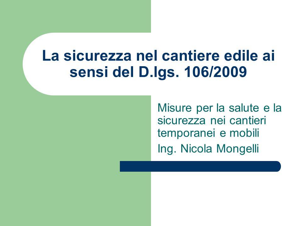 La sicurezza nel cantiere edile ai sensi del D.lgs. 106/2009