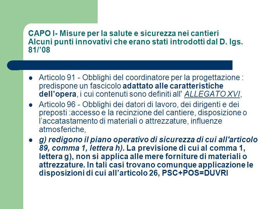 CAPO I- Misure per la salute e sicurezza nei cantieri Alcuni punti innovativi che erano stati introdotti dal D. lgs. 81/'08