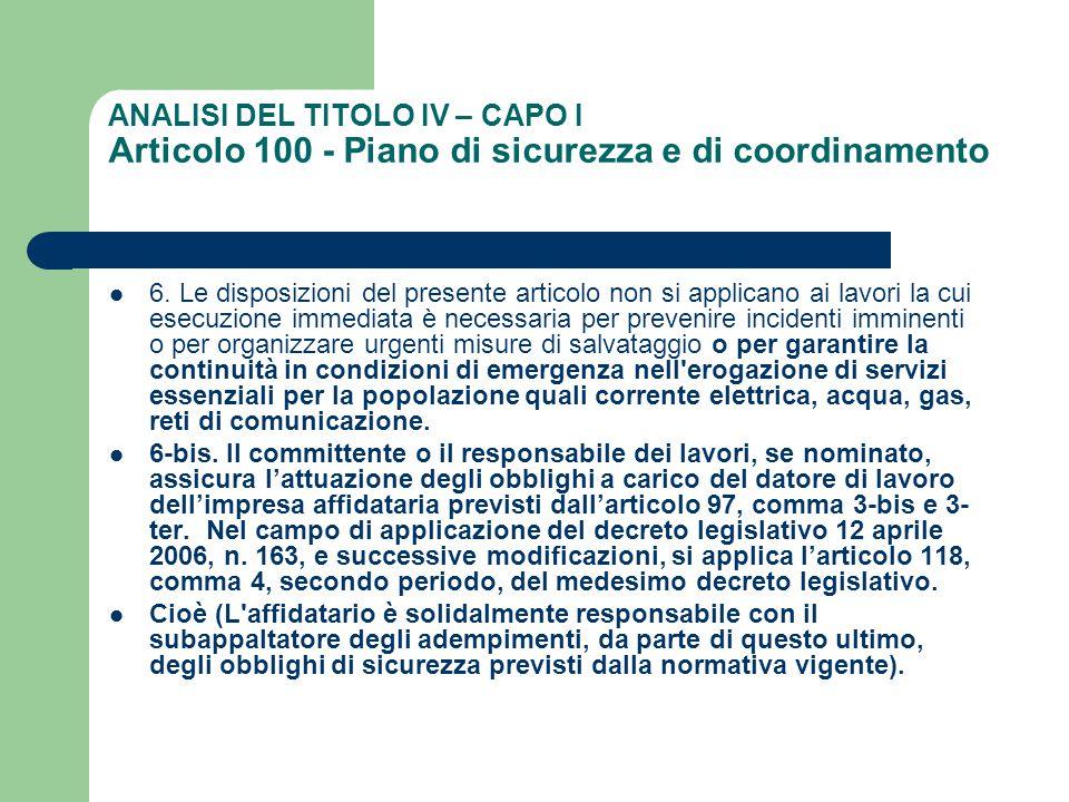 ANALISI DEL TITOLO IV – CAPO I Articolo 100 - Piano di sicurezza e di coordinamento