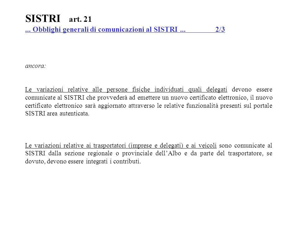 SISTRI art. 21 ... Obblighi generali di comunicazioni al SISTRI ... 2/3. ancora: