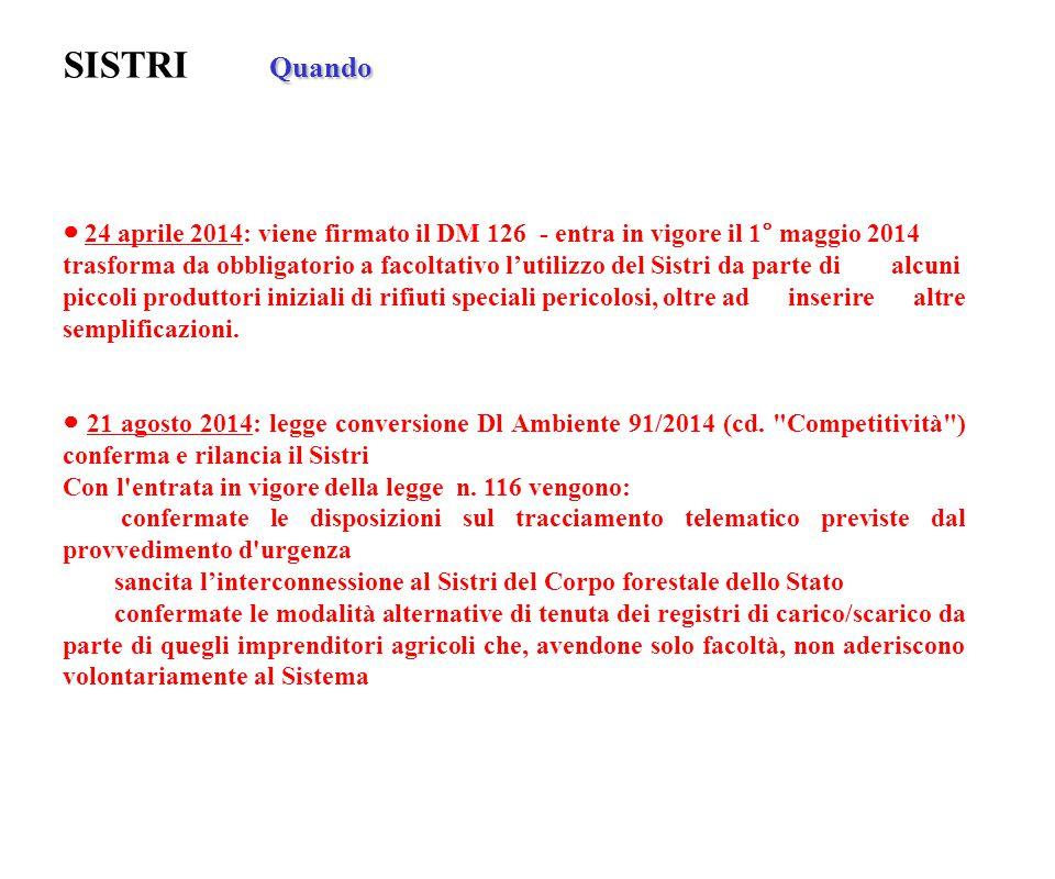 SISTRI Quando ● 24 aprile 2014: viene firmato il DM 126 - entra in vigore il 1° maggio 2014.