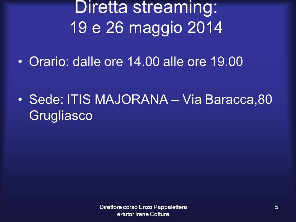 Diretta streaming: 19 e 26 maggio 2014