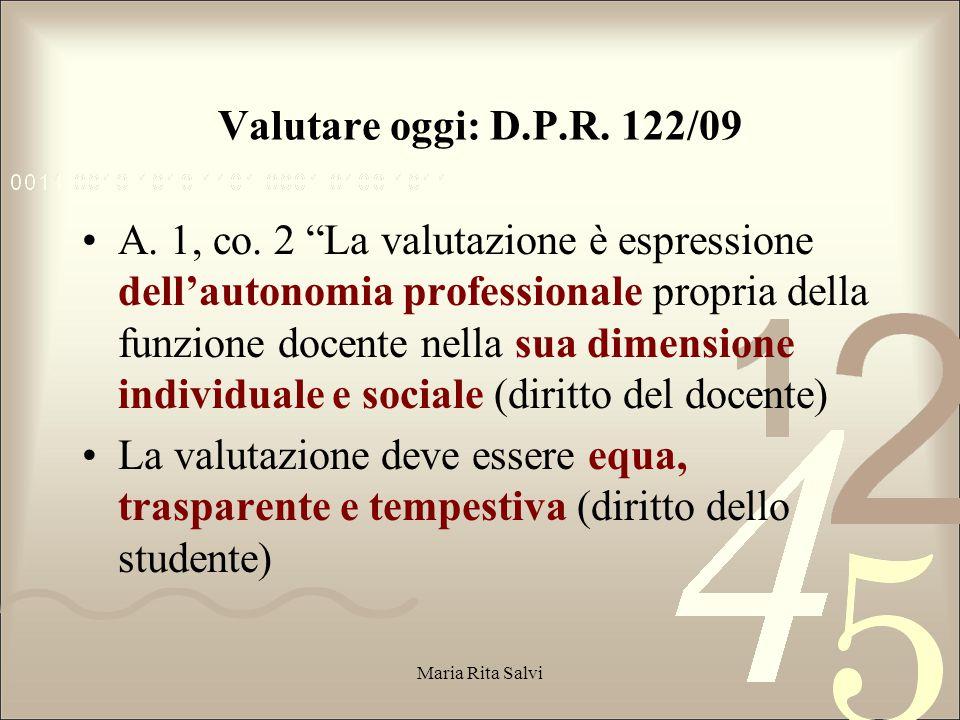 Valutare oggi: D.P.R. 122/09