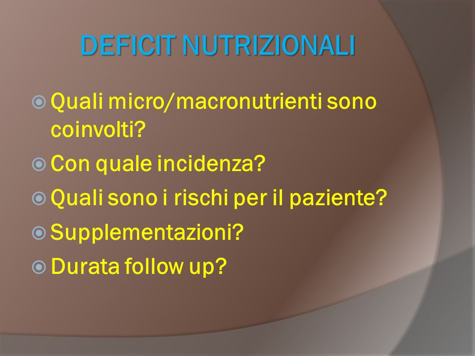 DEFICIT NUTRIZIONALI Quali micro/macronutrienti sono coinvolti