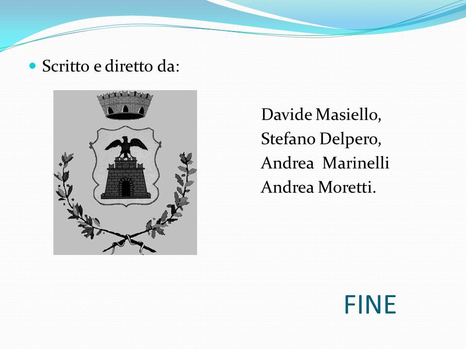 FINE Scritto e diretto da: Davide Masiello, Stefano Delpero,