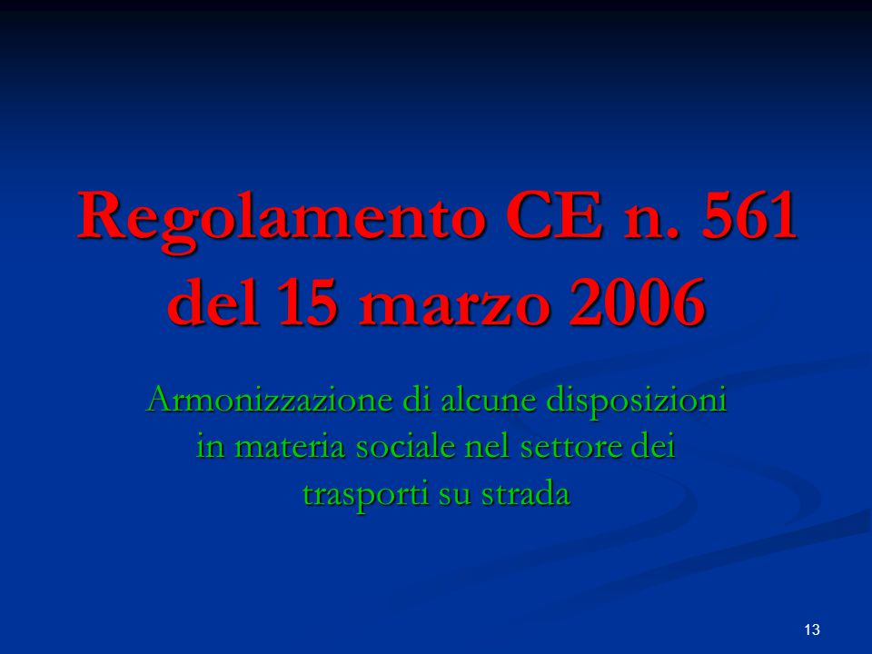 Regolamento CE n. 561 del 15 marzo 2006