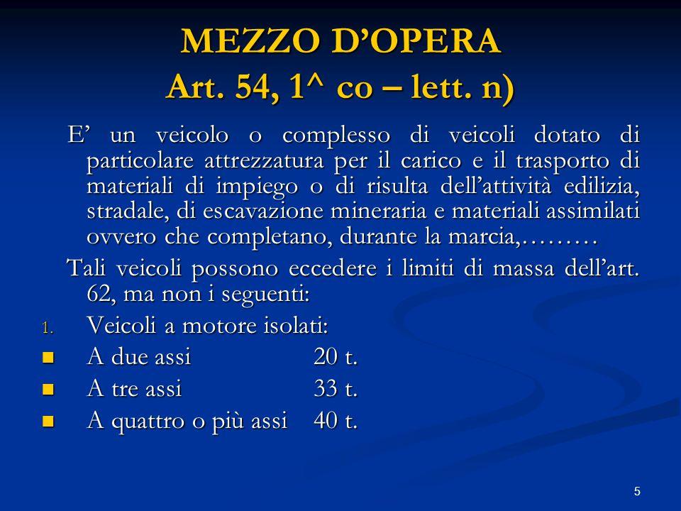 MEZZO D'OPERA Art. 54, 1^ co – lett. n)