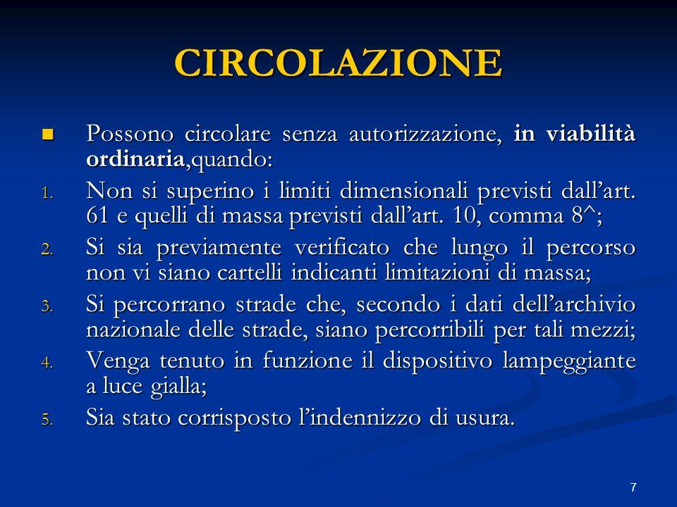 CIRCOLAZIONE Possono circolare senza autorizzazione, in viabilità ordinaria,quando: