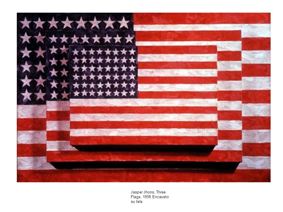 Jasper Jhons, Three Flags, 1958 Encausto su tela