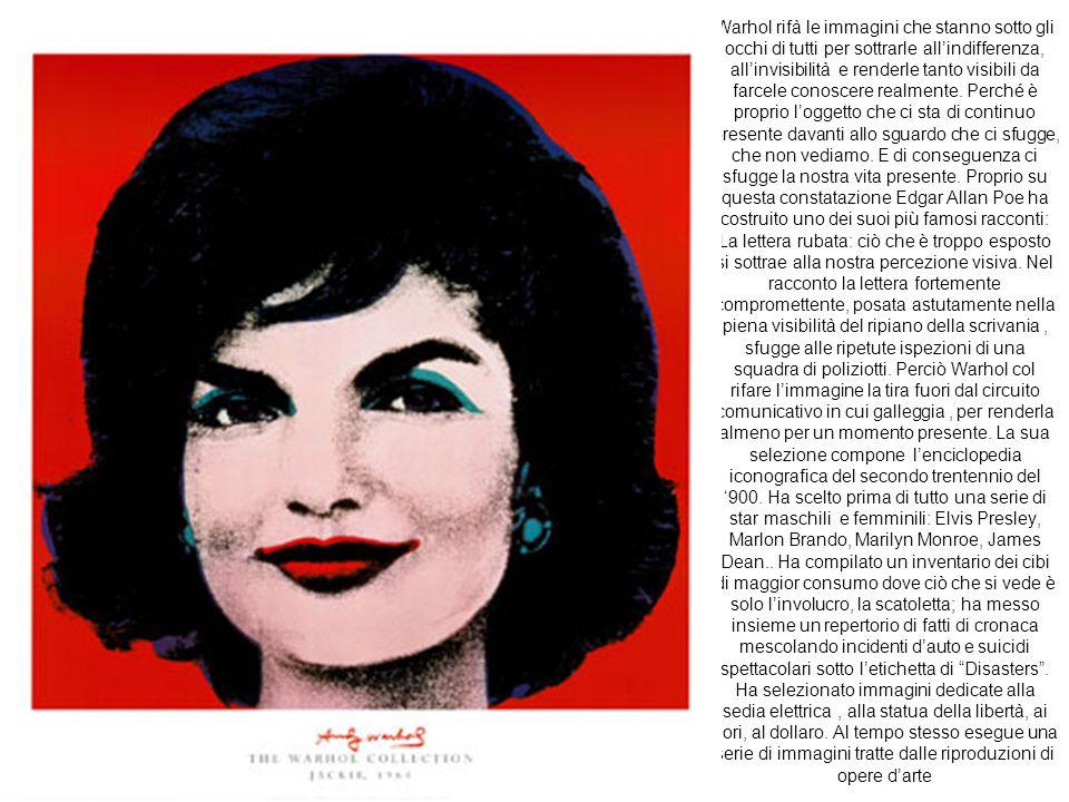 Warhol rifà le immagini che stanno sotto gli occhi di tutti per sottrarle all'indifferenza, all'invisibilità e renderle tanto visibili da farcele conoscere realmente.