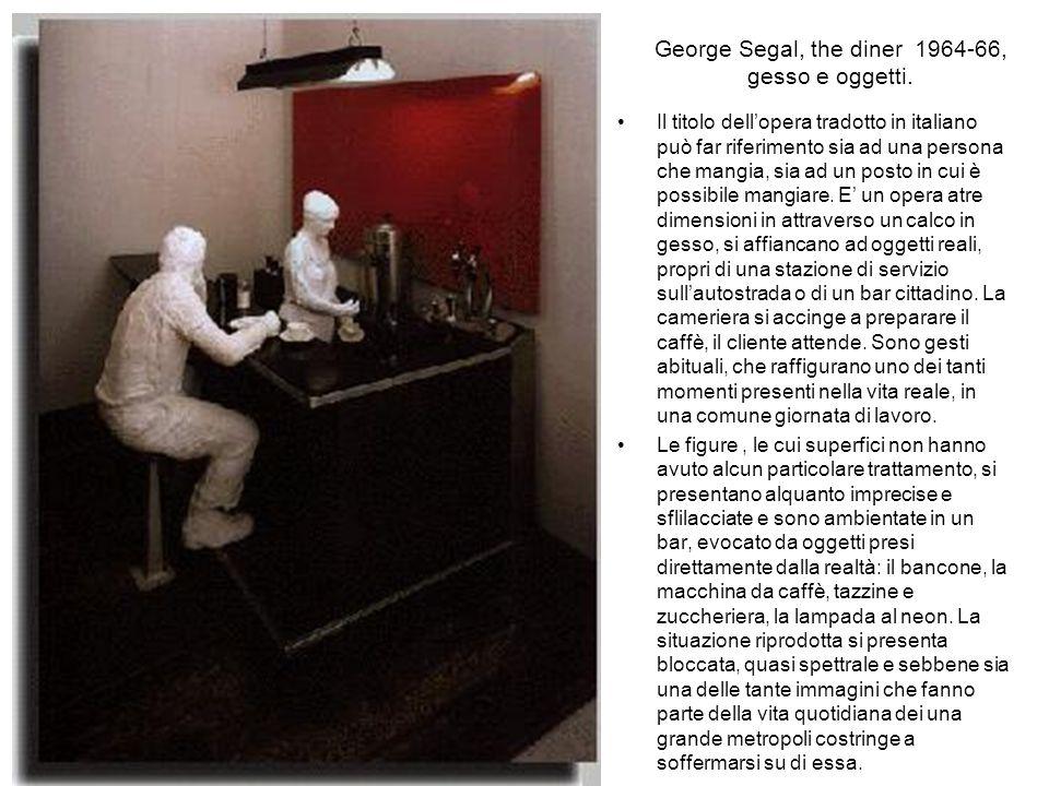 George Segal, the diner 1964-66, gesso e oggetti.