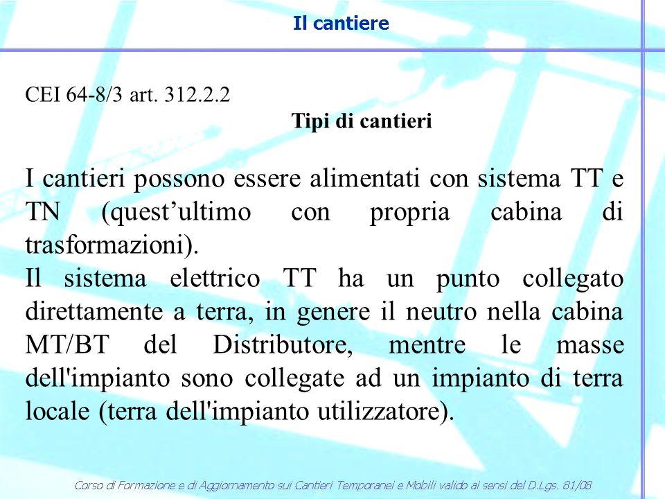 Il cantiere CEI 64-8/3 art. 312.2.2. Tipi di cantieri.