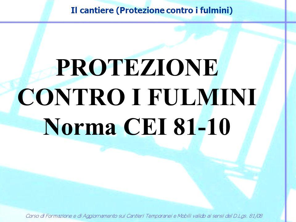 Il cantiere (Protezione contro i fulmini) PROTEZIONE CONTRO I FULMINI