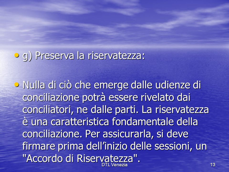 g) Preserva la riservatezza: