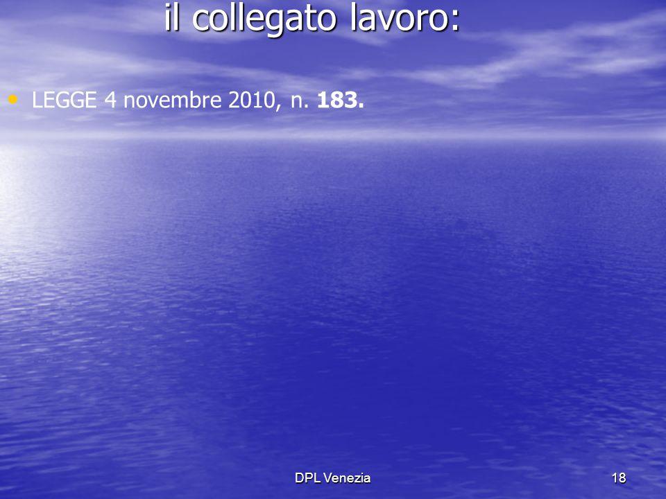 il collegato lavoro: LEGGE 4 novembre 2010, n. 183. DPL Venezia
