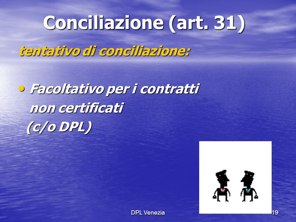 Conciliazione (art. 31) tentativo di conciliazione: