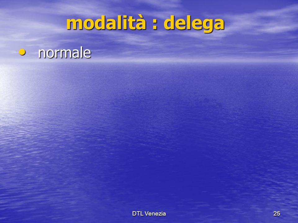 modalità : delega normale DTL Venezia