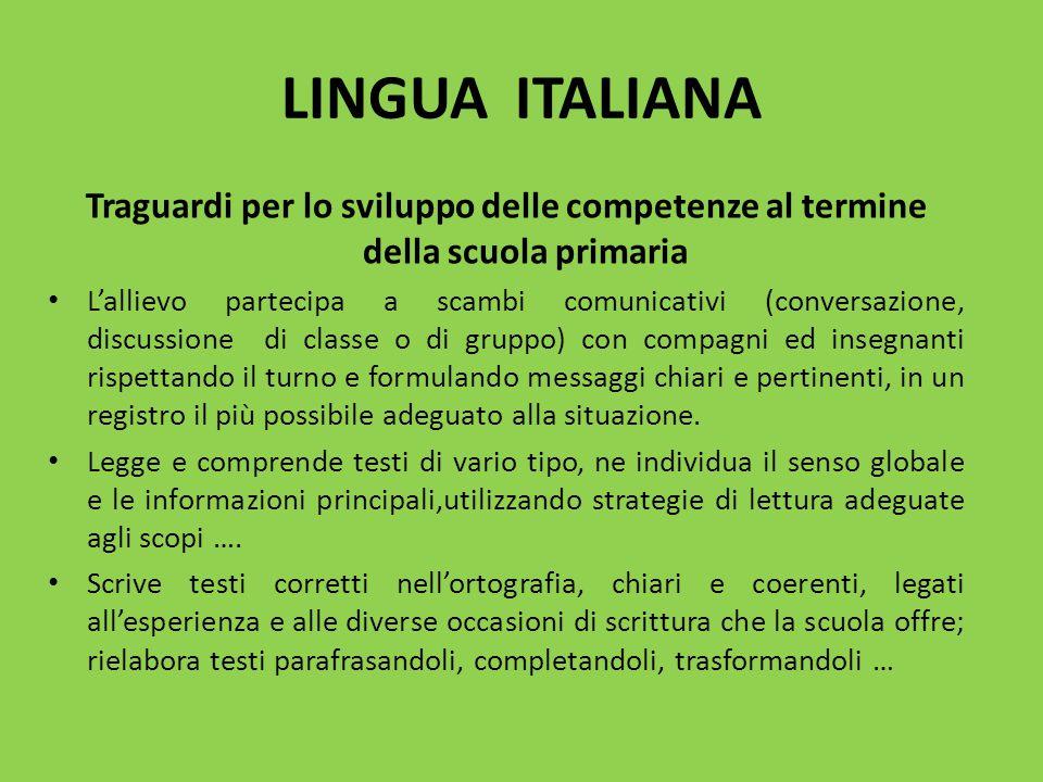 LINGUA ITALIANA Traguardi per lo sviluppo delle competenze al termine della scuola primaria.