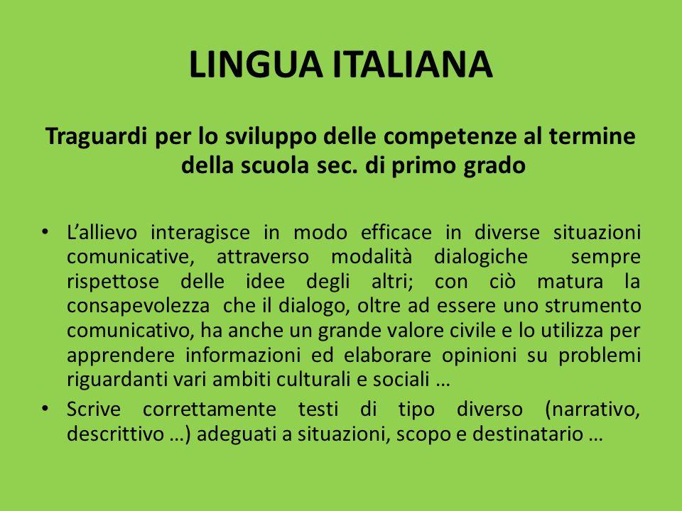 LINGUA ITALIANA Traguardi per lo sviluppo delle competenze al termine della scuola sec. di primo grado.