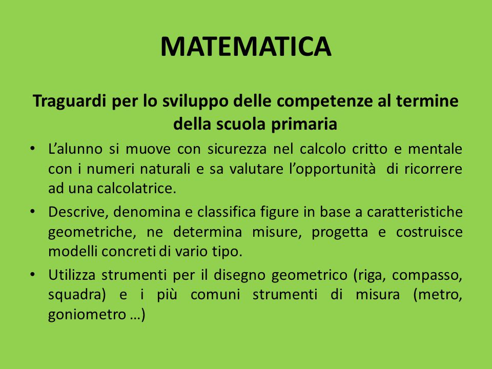 MATEMATICA Traguardi per lo sviluppo delle competenze al termine della scuola primaria.