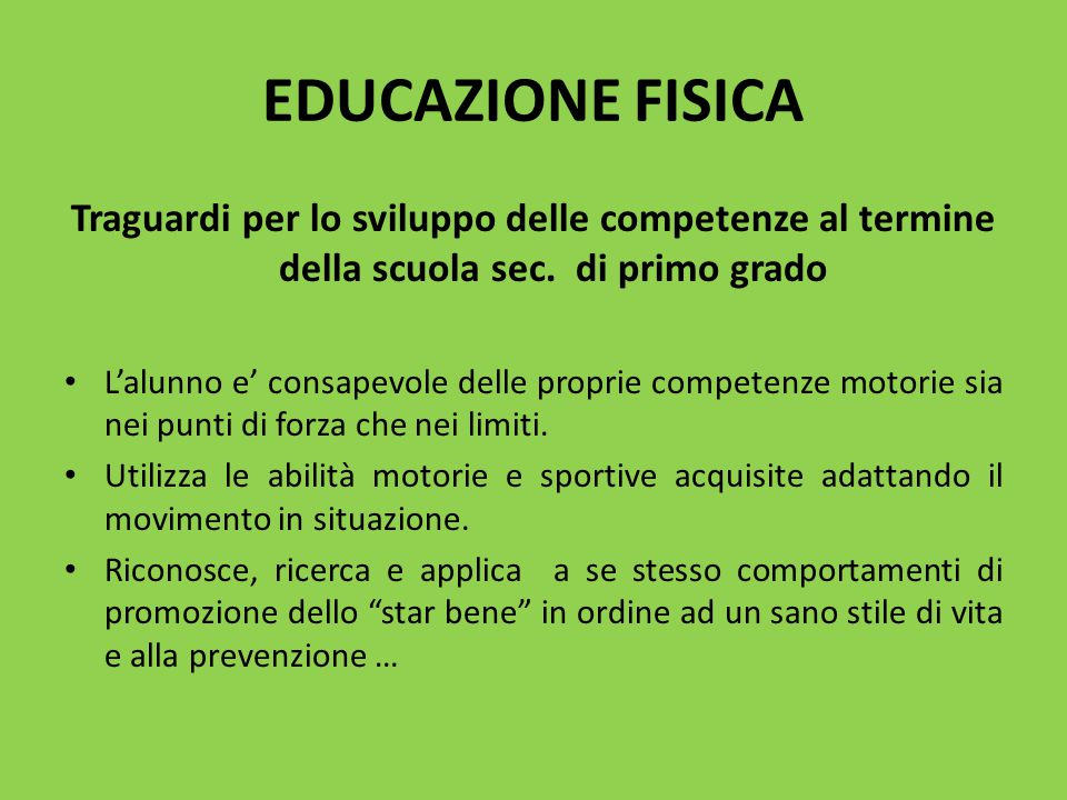 EDUCAZIONE FISICA Traguardi per lo sviluppo delle competenze al termine della scuola sec. di primo grado.