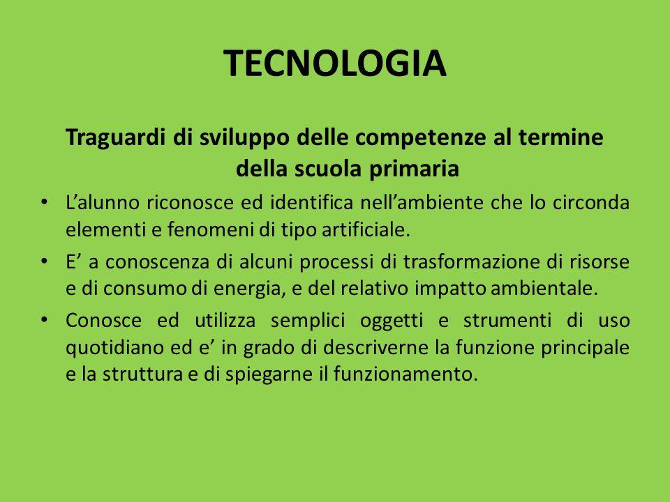TECNOLOGIA Traguardi di sviluppo delle competenze al termine della scuola primaria.