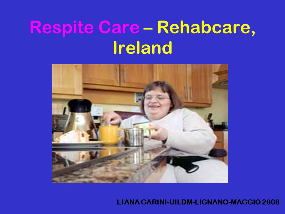 Respite Care – Rehabcare, Ireland
