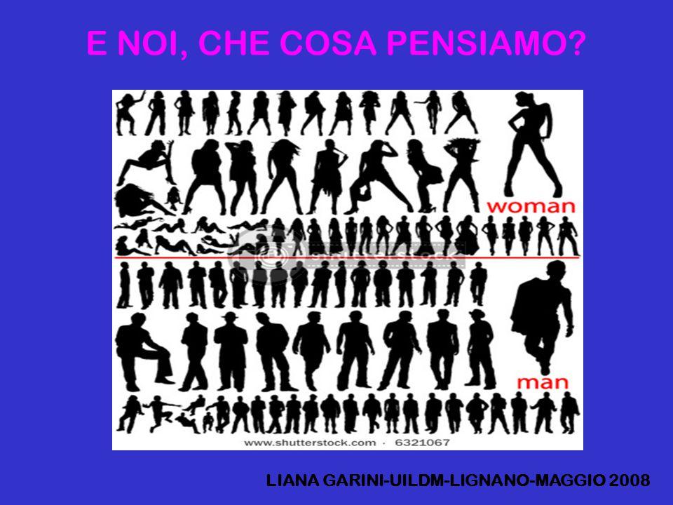 E NOI, CHE COSA PENSIAMO LIANA GARINI-UILDM-LIGNANO-MAGGIO 2008