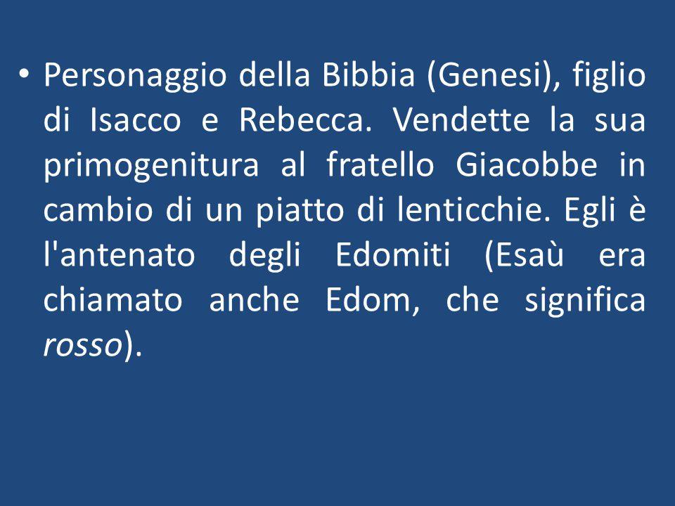 Personaggio della Bibbia (Genesi), figlio di Isacco e Rebecca