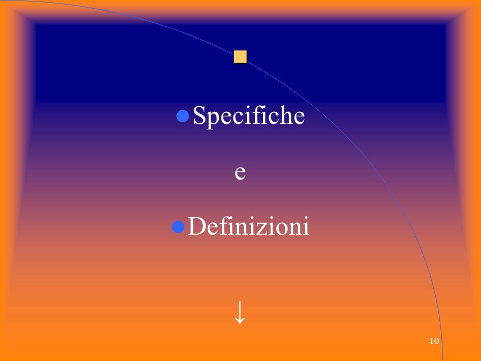 ■ Specifiche e Definizioni ↓
