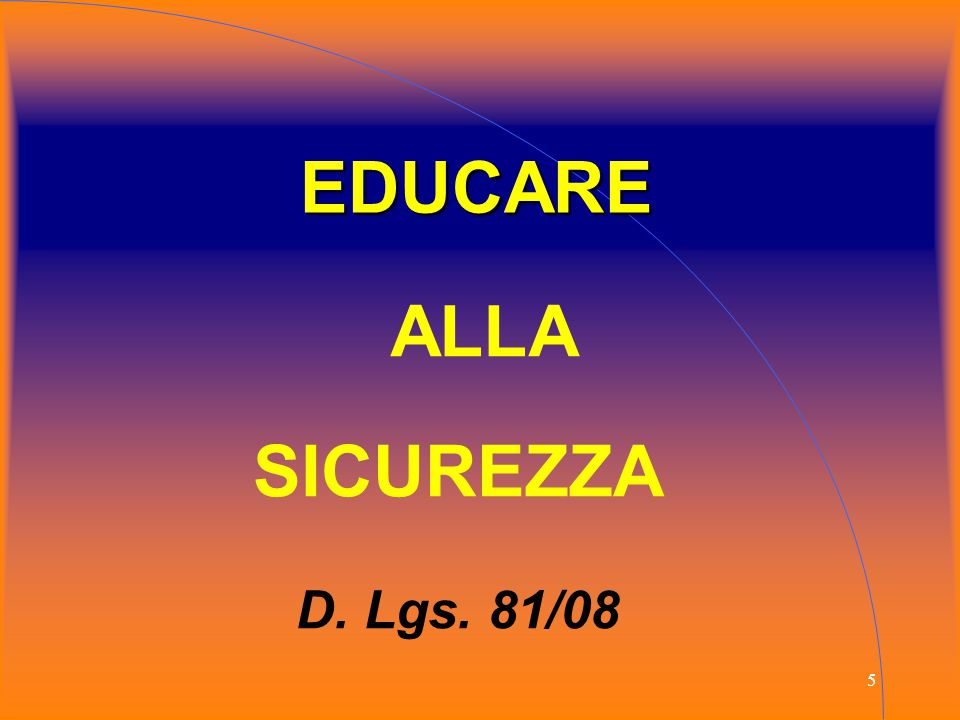 EDUCARE ALLA SICUREZZA