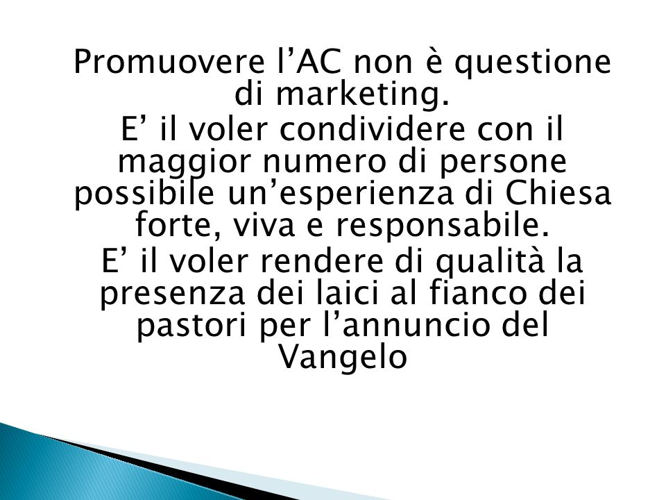 Promuovere l'AC non è questione di marketing.