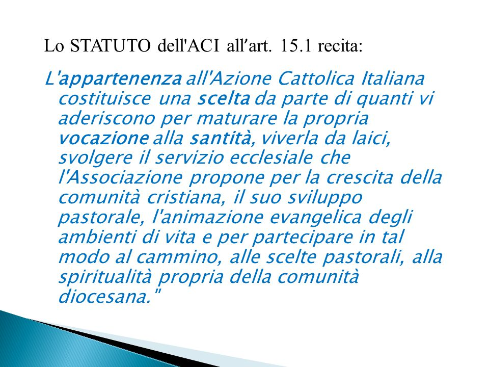 Lo STATUTO dell ACI all'art. 15.1 recita: