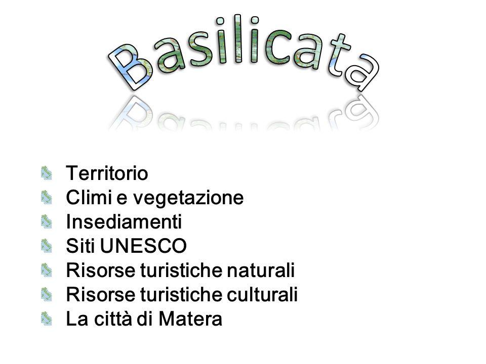 Basilicata Territorio Climi e vegetazione Insediamenti Siti UNESCO
