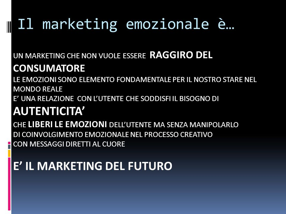 Il marketing emozionale è…