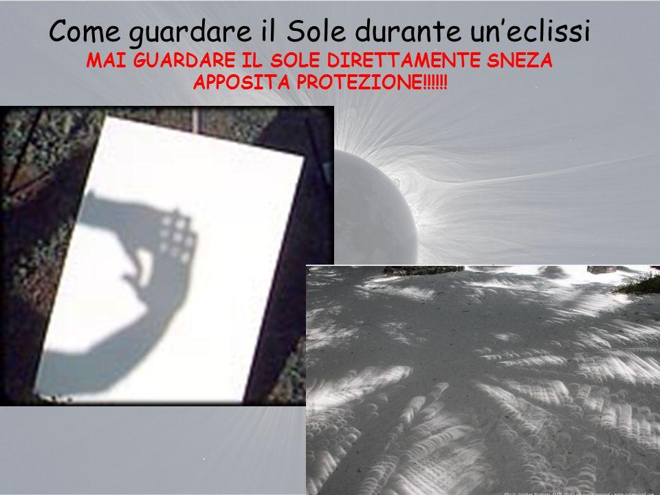 Come guardare il Sole durante un'eclissi MAI GUARDARE IL SOLE DIRETTAMENTE SNEZA APPOSITA PROTEZIONE!!!!!!