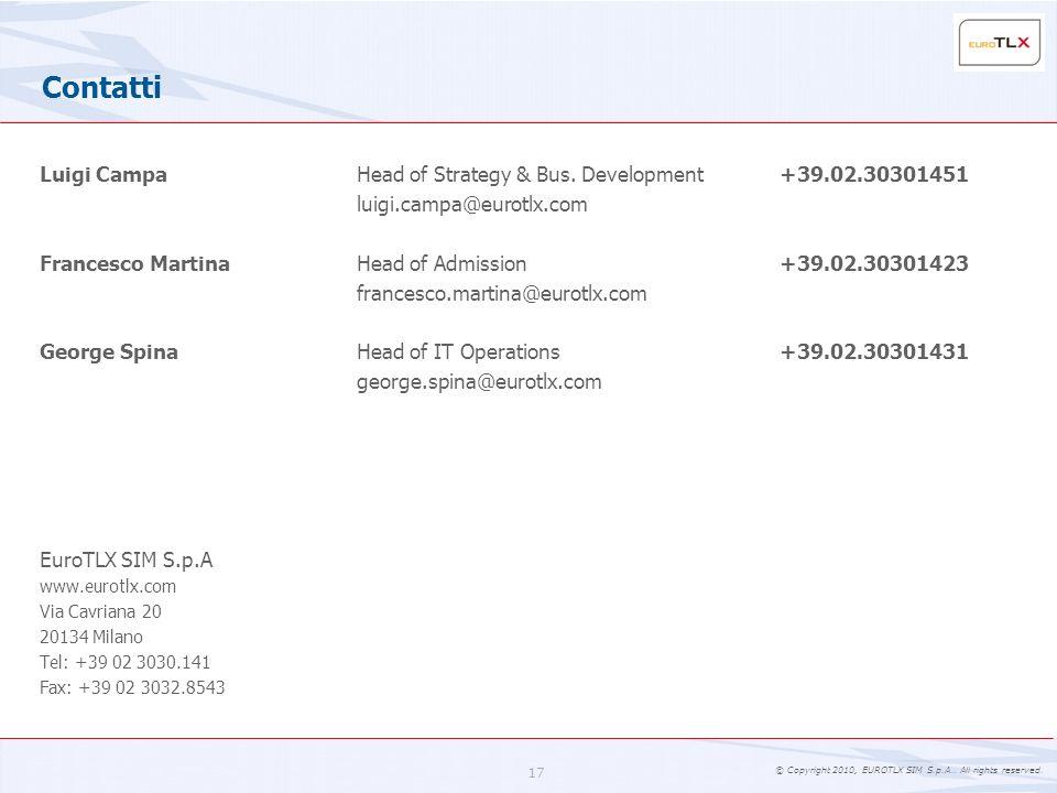 Contatti Luigi Campa Head of Strategy & Bus. Development +39.02.30301451. luigi.campa@eurotlx.com.