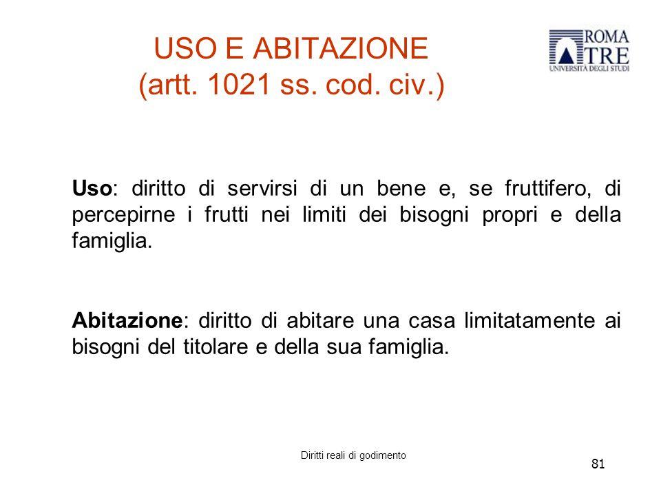 USO E ABITAZIONE (artt. 1021 ss. cod. civ.)
