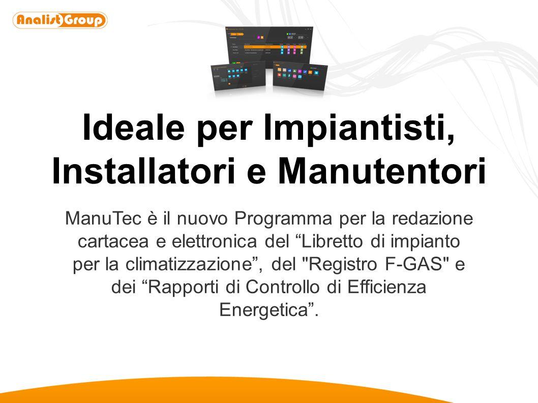 Ideale per Impiantisti, Installatori e Manutentori